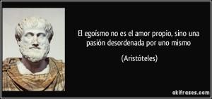 frase-el-egoismo-no-es-el-amor-propio-sino-una-pasion-desordenada-por-uno-mismo-aristoteles-142000